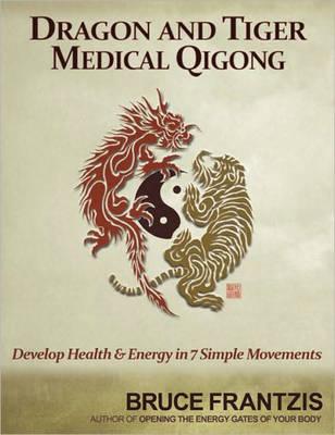 Bruce Frantzis Dragon And Tiger Medical Qigong