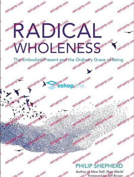 Philip Shepherd – Radical Wholeness