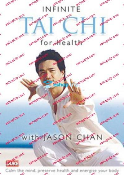 Infinite Tai Chi for Health with Jason Chan