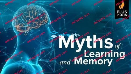 Myths of Learning and Memory The Great Courses Plus Pilots