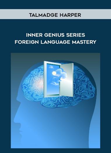 Talmadge Harper – Inner Genius Series Foreign Language Mastery