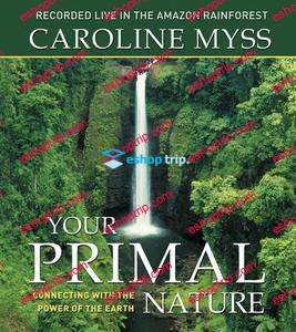 Your Primal Nature Connecting with the Power of the Earth