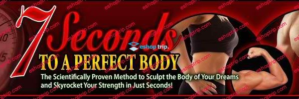 7 Seconds to A Perfect Body