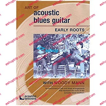 Art Of Acoustic Blues Guitar Early Roots