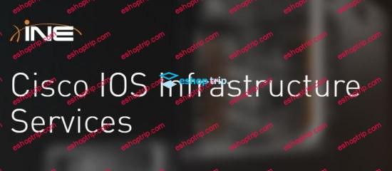 Cisco IOS Infrastructure Services