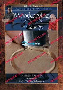 Master Craftsman Series Woodcarving 2 Letter Carving with Chris Pye