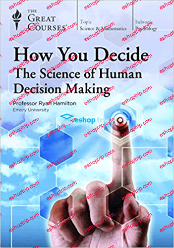 TTC Video How You Decide The Science of Human Decision Making