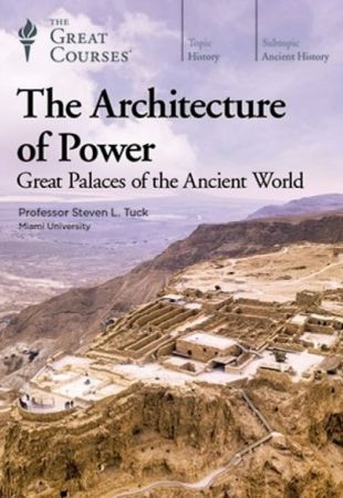 TTC Video The Architecture of Power Great Palaces of the Ancient World