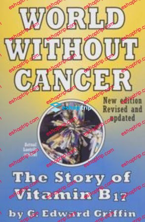 G Edward Griffin World Without Cancer The Story of Vitamin B17 1974