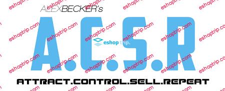 Alex Becker ACSR Attract Control Sell Repeat