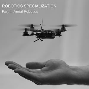 Coursera Robotics Aerial Robotics University of Pennsylvania