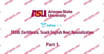 Coursera TESOL Certificate Part 1 Teach English Now Specialization by Arizona State University