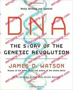 DNA The Story of the Genetic Revolution