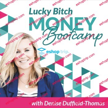Denise Duffield thomas Lucky Bitch Money Bootcamp 2016