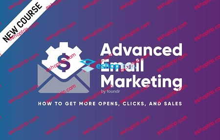 Foundr Advanced Email Marketing