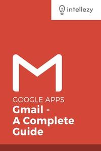 Gmail A Complete Guide Beginner