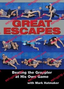 Mark Hatmaker Great Escapes Beating the Grappler at His Own Game