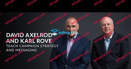MasterClass David Axelrod and Karl RoveTeach Campaign Strategy and Messaging