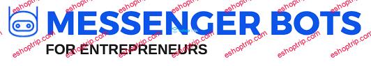 Messenger Bots for Entrepreneurs