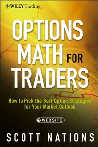 Options Math for Traders Website How To Pick the Best Option Strategies for Your Market Outlook repost