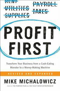 Profit First Transform Your Business From a Cash Eating Monster to a Money Making Machine