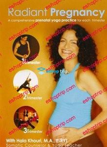 Radiant Pregnancy A Comprehensive Prenatal Yoga Practice for Each Trimester with Hala Khouri M.A.