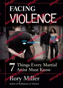 Rory Miller Facing Violence 7 Things Every Martial Artist Must Know