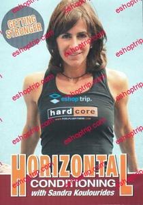 Sandra Koulourides Horizontal Conditioning Getting Stronger