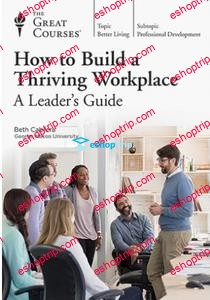 TTC Video How to Build a Thriving Workplace A Leaders Guide