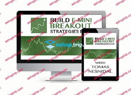 Tomas Nesnidal Build E mini Breakout Strategies Fast