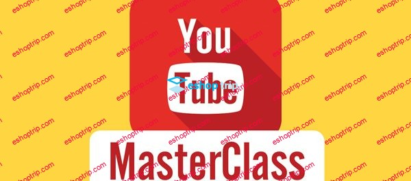 YouTube Masterclass Your Complete Guide to YouTube
