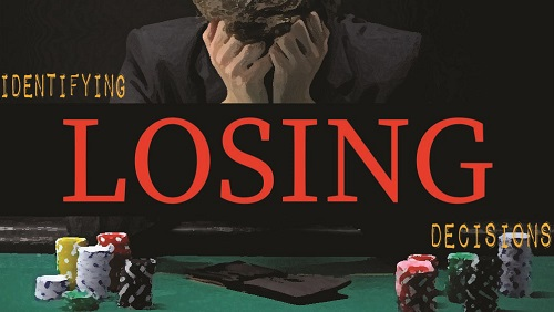 Solve For Why Identifying Losing Decisions Poker