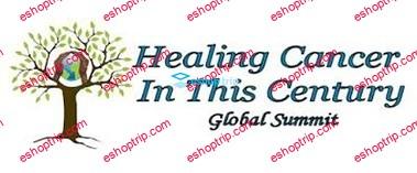 Healing Cancer In This Century Online Summit Autumn 2016