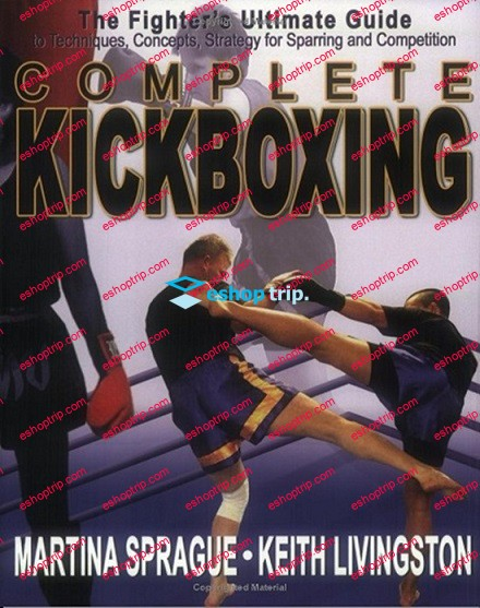 Keith Livingston Complete Kickboxing The Fighter's Ultimate Guide