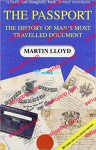 The Passport The History of Mans Most Travelled Document
