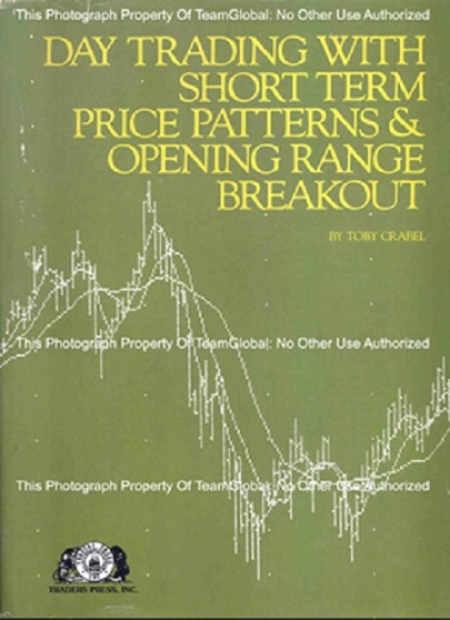 Toby Crabel Day Trading With Short Term Price Patterns Opening Range Breakout