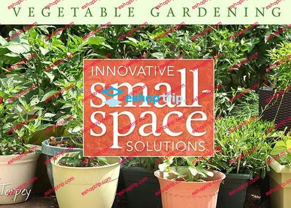 mybluprint Vegetable Gardening Innovative Small Space Solutions