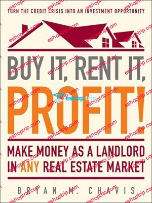 Buy It Rent It Profit Make Money as a Landlord in ANY Real Estate Market