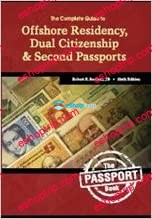 The Passport Book The Complete Guide to Offshore Residency Dual Citizenship and Second Passports