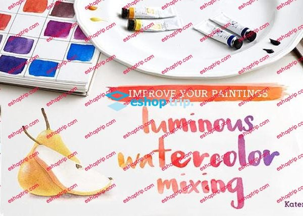 Mybluprint Improve Your Paintings Luminous Watercolor Mixing