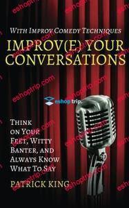 Patrick King Improve Your Conversations