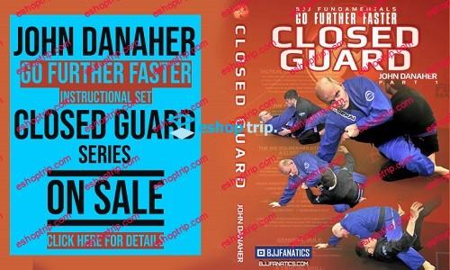 John Danaher Go Further Faster Gi Fundamentals Closed Guard