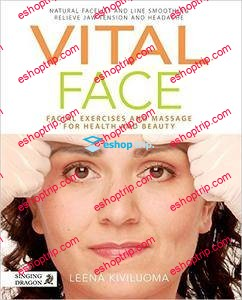 Vital Face Facial Exercises and Massage for Health and Beauty