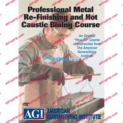 AGI 304 Professional Metal Re Finishing And Hot Caustic Bluing