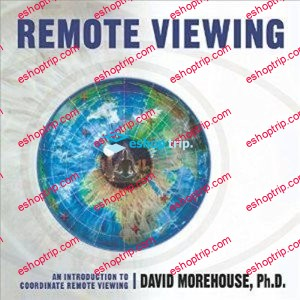 Remote Viewing An Introduction to Coordinate Remote Viewing
