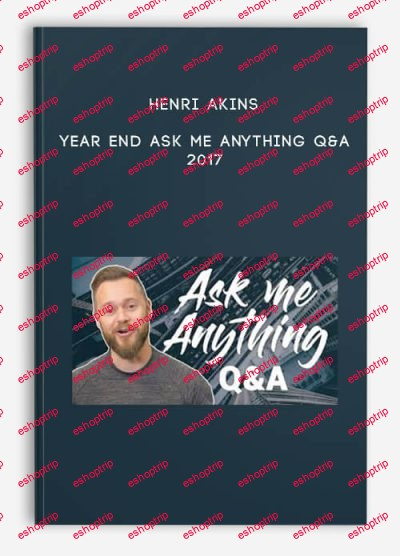Henry Akins Year End Ask Me Anything QA 2017