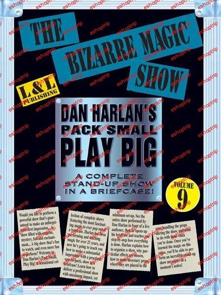 Dan Harlans Pack Small Play Big Volume 9 The Bizarre Magic Show