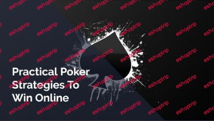 Practical poker strategies to win online