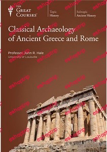 TTC Video Classical Archaeology of Ancient Greece and Rome