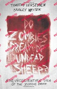 Do Zombies Dream of Undead Sheep A Neuroscientific View of the Zombie Brain